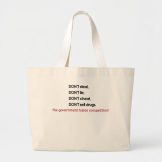 DONT LIE, government hates competition Canvas Bag