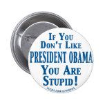 Don't Like Obama - You're Stupid