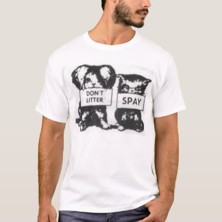 Don't Litter Spay T-Shirt