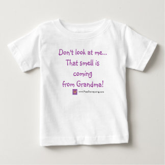 Don't look at me...that smell is coming from... baby T-Shirt
