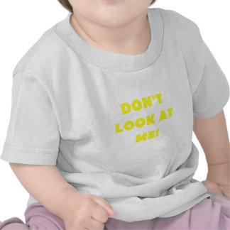 Dont Look at Me T-shirt