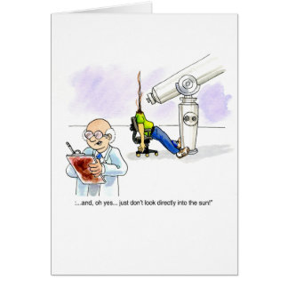 Don't Look Into The Sun! Greeting Card