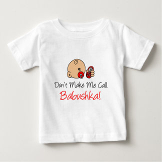 Don't Make Me Call Babushka Baby T-Shirt