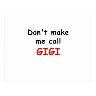 Dont Make Me Call Gigi Postcard