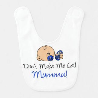 Don't Make Me Call Mummu Bib