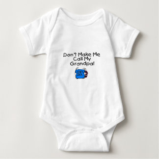 Don't Make Me Call My Grandpa Baby Bodysuit