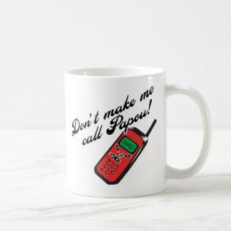 Don't Make Me Call Papou! Basic White Mug