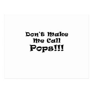 Dont Make Me Call Pops Postcard