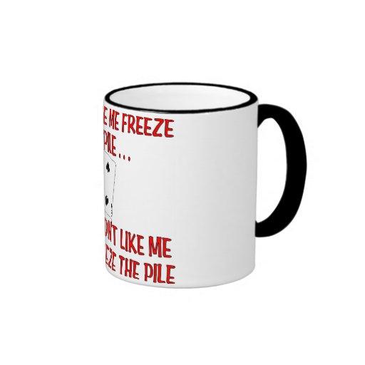 """Don't Make Me Freeze the Pile"" Canasta Mug"