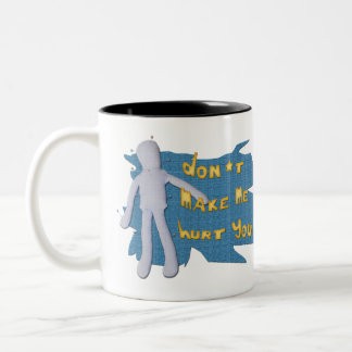 Don't make me... mug