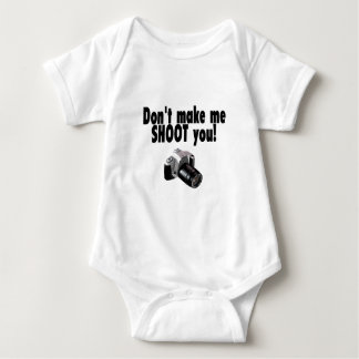 Dont Make Me Shoot You Baby Bodysuit