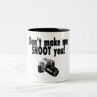 Don't Make Me Shoot You Mugs