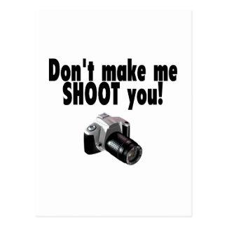 Don't Make Me Shoot You Postcard
