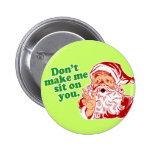 Dont Make Me Sit On You Pin