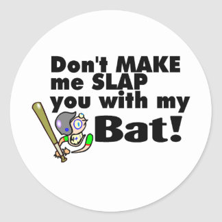 Dont Make Me Slap You With My Bat Round Stickers