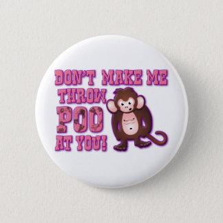 Don't Make Me Throw Poo at You 6 Cm Round Badge