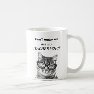 Don't make me use my teacher voice | funny cat mug