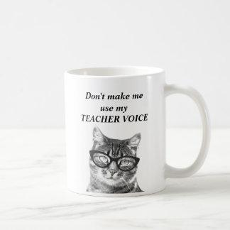 Don't make me use my teacher voice | funny cat mug