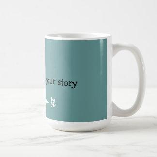 don't memorize your story Transform It Coffee Mug