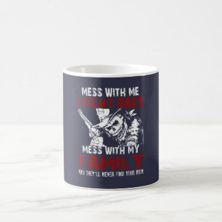 DON'T MESS MY FAMILY! COFFEE MUG