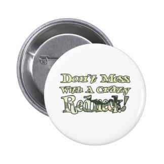 Dont Mess With A Crazy Redneck Camo 6 Cm Round Badge