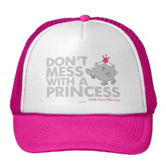 Don't Mess With A Princess Trucker Hats