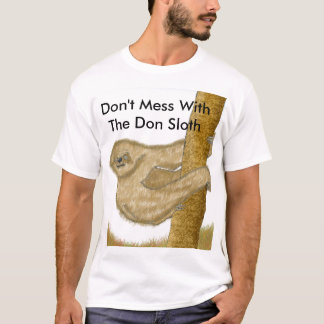 Don't Mess With Don Sloth T-Shirt