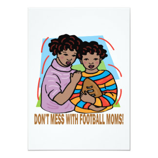 "Dont Mess With Football Moms 5"" X 7"" Invitation Card"