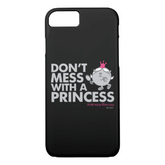 Don't Mess With Little Miss Princess iPhone 7 Case