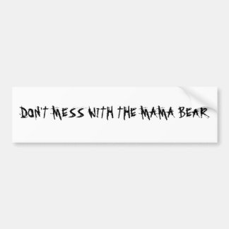 DON'T MESS WITH MAMA BEAR BUMPER STICKER