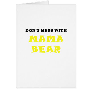 Dont Mess With Mama Bear Card