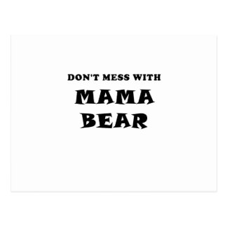 Dont Mess With Mama Bear Postcard