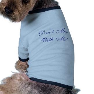 Don't Mess With Me Blue Boy Dog Tank Top Ringer Dog Shirt