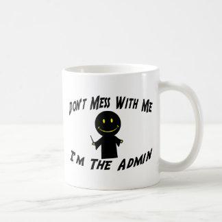 Don't Mess With Me I'm The Admin Basic White Mug