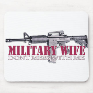 dont mess with me Military Wife Mouse Pads