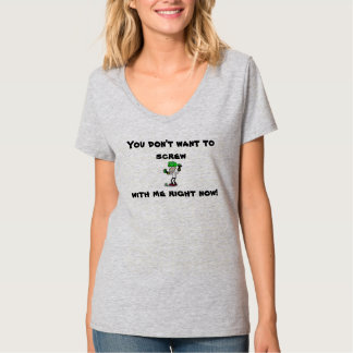 DON'T MESS WITH ME T-SHIRT PMS WOMEN FUNNY STUPID
