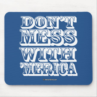 Don't Mess with 'Merica - Western Style Mouse Pad