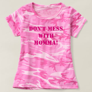 Don't mess with momma! T-Shirt