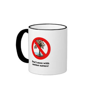 DON'T MESS WITH MOTHER NATURE RINGER MUG