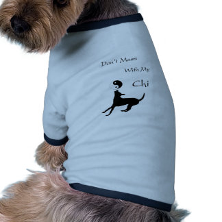 Dont mess with my Chi Dog T Shirt