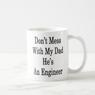 Don't Mess With My Dad He's An Engineer Coffee Mug