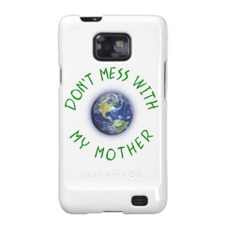 Don't Mess With My Mother Earth Samsung Galaxy S2 Cases