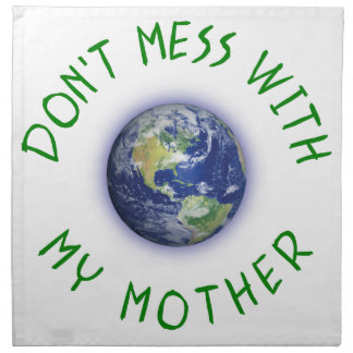 Don't Mess With My Mother Earth Printed Napkins