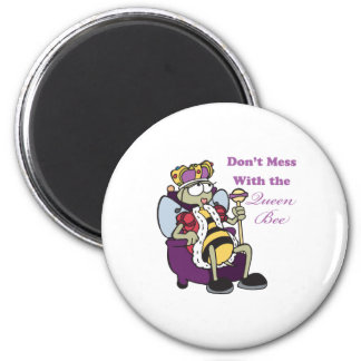 dont mess with queen bee 6 cm round magnet