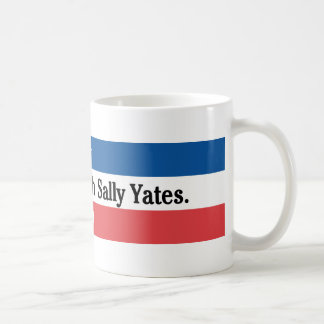 Don't mess with Sally Yates Mug
