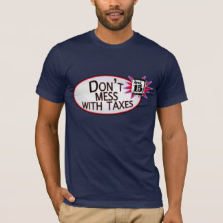Dont mess with taxes T-Shirt