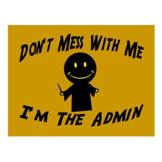 Don't Mess With The Admin Postcard