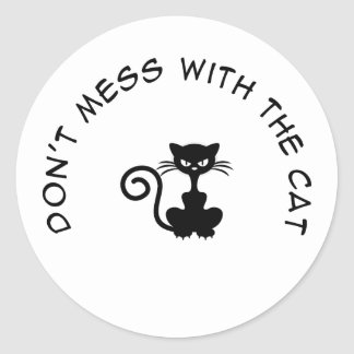 Dont Mess With the Cat Classic Round Sticker