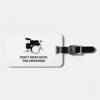 Don't Mess With The Drummer Luggage Tag
