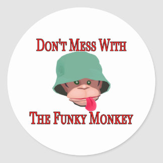 Don't Mess With The Funky Monkey Round Sticker